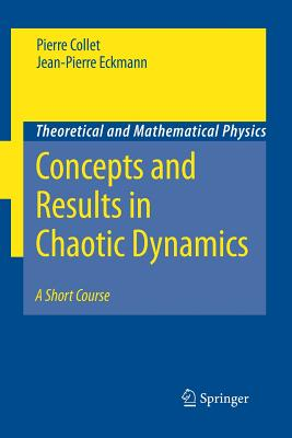 Concepts and Results in Chaotic Dynamics: A Short Course - Collet, Pierre, and Eckmann, Jean-Pierre