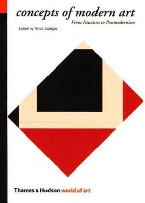 Concepts of Modern Art: From Fauvism to Postmodernism - Stangos, Nikos (Editor)
