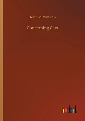 Concerning Cats - Winslow, Helen M