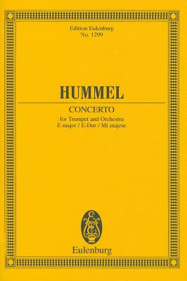 Concerto in E Major: For Trumpet and Orchestra - Hummel, Johann Nepomuk (Composer)