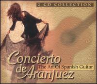 Concierto de Aranjuez: The Art of Spanish Guitar - Budapest Strings; Jürgen Röst (guitar); Monika Röst (guitar); Rita Honti (guitar); Zoltán Tokos (guitar);...