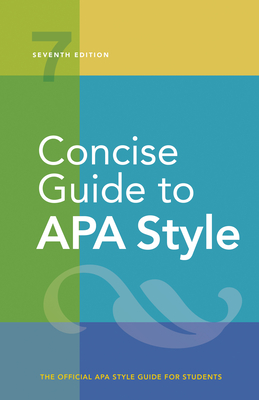 Concise Guide to APA Style: Seventh Edition (Newest, 2020 Copyright) - American Psychological Association