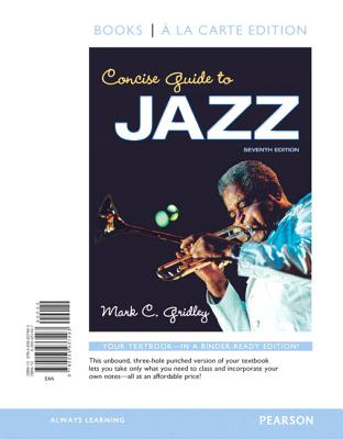 Concise Guide to Jazz, Books a la Carte Plus Mylab Search with Etext -- Access Card Package - Gridley, Mark C