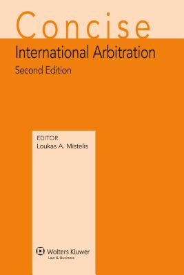 Concise International Arbitration - Mistelis, Loukas A (Editor)