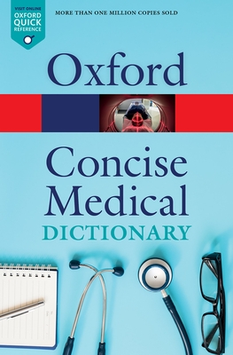 Concise Medical Dictionary - Law, Jonathan (Editor), and Martin, Elizabeth (Editor)