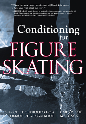 Conditioning for Figure Skating: Off-Ice Techniques for On-Ice Performance - Poe, Carl