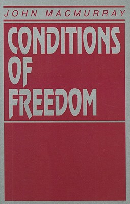 Conditions Of Freedom - Macmurray, John