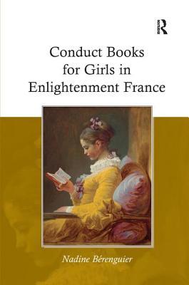 Conduct Books for Girls in Enlightenment France - Berenguier, Nadine