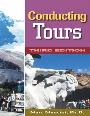 Conducting Tours: A Practical Guide - Mancini, Marc