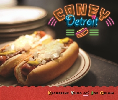 Coney Detroit - Yung, Katherine, and Grimm, Joe, and Alcott, Bobby (Photographer)