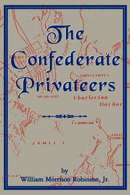 Confederate Privateers - Robinson, William Morrison