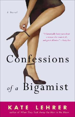 Confessions of a Bigamist - Lehrer, Kate