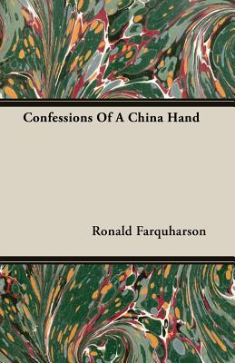 Confessions of a China Hand - Farquharson, Ronald