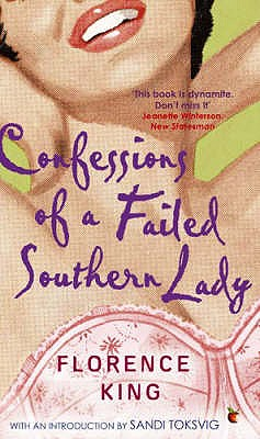 Confessions Of A Failed Southern Lady - King, Florence, and Toksvig, Sandi (Introduction by)