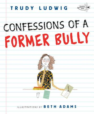 Confessions of a Former Bully - Ludwig, Trudy