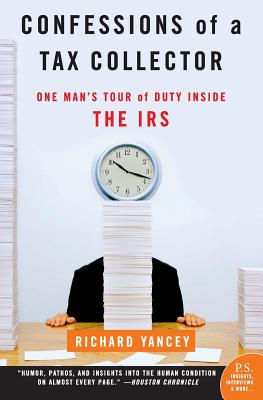 Confessions of a Tax Collector: One Man's Tour of Duty Inside the IRS - Yancey, Richard