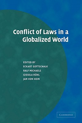 Conflict of Laws in a Globalized World - Gottschalk, Eckart, and Michaels, Ralf, and Ruhl, Giesela