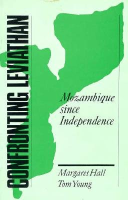 Confronting Leviathan: Mozambique Since Independence - Hall, Margaret