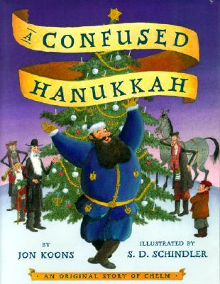 Confused Hanukkah: An Original Story of Chelm - Koons, Jon