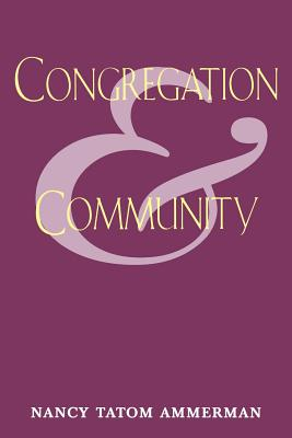 Congregation and Community - Ammerman, Nancy