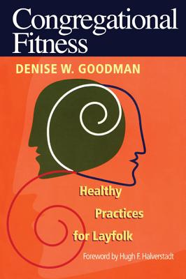 Congregational Fitness: Healthy Practices for Layfolk - Goodman, Denise W