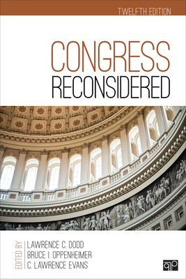 Congress Reconsidered - Dodd, Lawrence C (Editor), and Oppenheimer, Bruce I (Editor), and Evans, Larry (Editor)