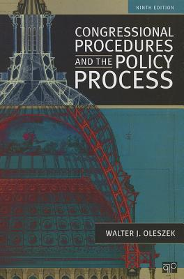 Congressional Procedures and the Policy Process - Oleszek, Walter J