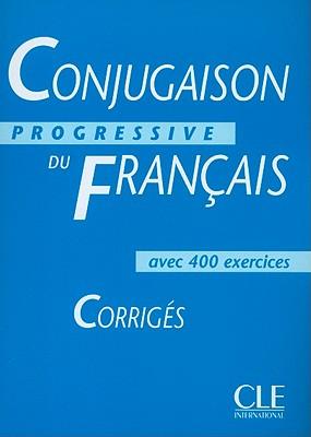 Conjugaison Progressive Du Francais: Corriges - Boulares, Michele, and Grand-Clement, Odile