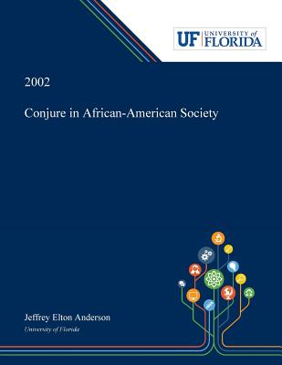 Conjure in African-American Society - Anderson, Jeffrey
