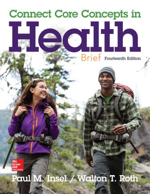 Connect Core Concepts in Health Brief Loose Leaf Edition - Insel, Paul M., and Roth, Walton T.