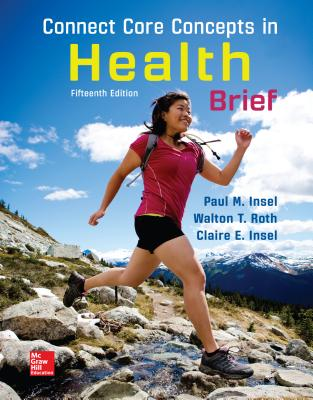 Connect Core Concepts in Health, Brief, Loose Leaf Edition - Insel, Paul M, and Roth, Walton T, MD