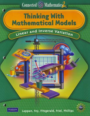 Connected Mathematics 2: Thinking with Mathematical Models: Linear and Inverse Variation - Lappan, Glenda, and Fey, James T, and Fitzgerald, William M