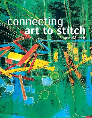 Connecting Art to Stitch - Meech, Sandra