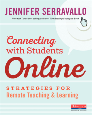 Connecting with Students Online: Strategies for Remote Teaching & Learning - Serravallo, Jennifer