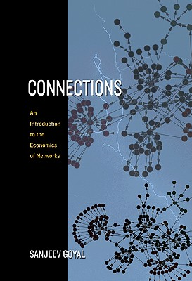 Connections: An Introduction to the Economics of Networks - Goyal, Sanjeev