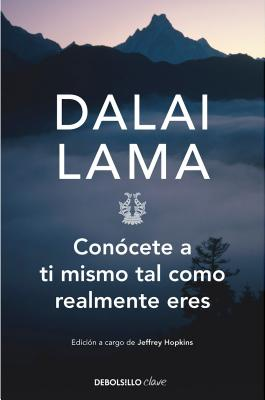 Conocete a Ti Mismo Tal Como Realmente Eres - Dalai Lama