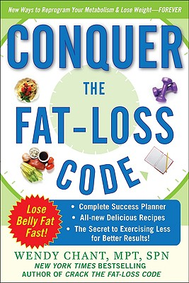 Conquer the Fat-Loss Code - Chant, Wendy