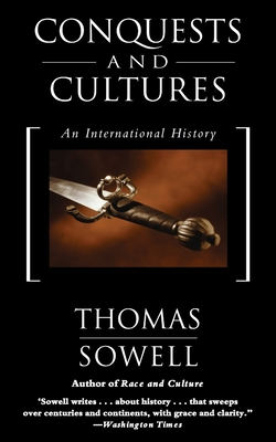 Conquests and Cultures: An International History - Sowell, Thomas