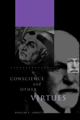Conscience and Other Virtues: From Bonaventure to MacIntyre - Langston, Douglas C