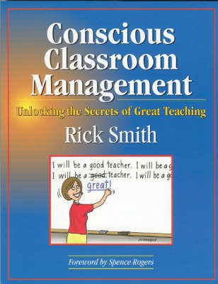 Conscious Classroom Management: Unlocking the Secrets of Great Teaching - Smith, Rick