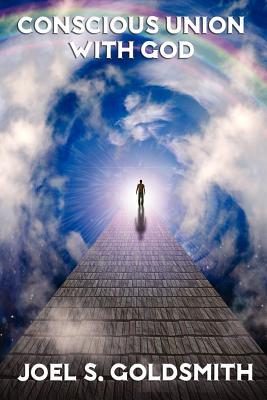 Conscious Union with God - Goldsmith, Joel S