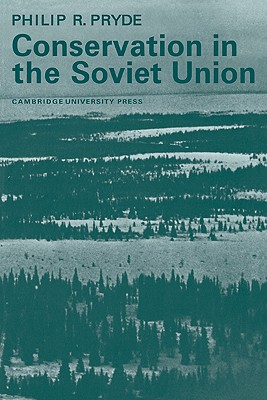 Conservation in the Soviet Union - Pryde, Philip R