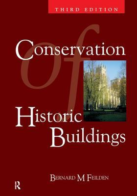 Conservation of Historic Buildings - Feilden, Bernard