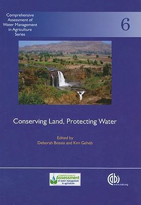 Conserving Land, Protecting Water - Bossio, Deborah