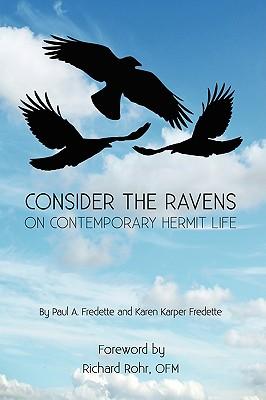 Consider the Ravens: On Contemporary Hermit Life - Fredette, Karen Karper, and Fredette, Paul A