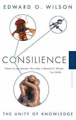 Consilience - Wilson, Edward O.