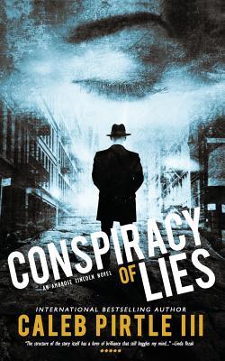 Conspiracy of Lies - Pirtle III, Caleb