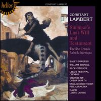 Constant Lambert: Summer's Last Will and Testament - Jack Gibbons (piano); Sally Burgess (mezzo-soprano); William Shimell (baritone); Leeds Festival Chorus (choir, chorus);...