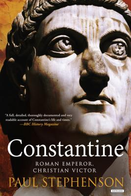 Constantine: Roman Emperor, Christian Victor - Stephenson, Paul