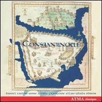 Constantinople - Anne Azéma (vocals); Anne Azéma (soprano); Constantinople; Daniel Taylor (vocals); En Chordais; Francoise Atlan (soprano);...